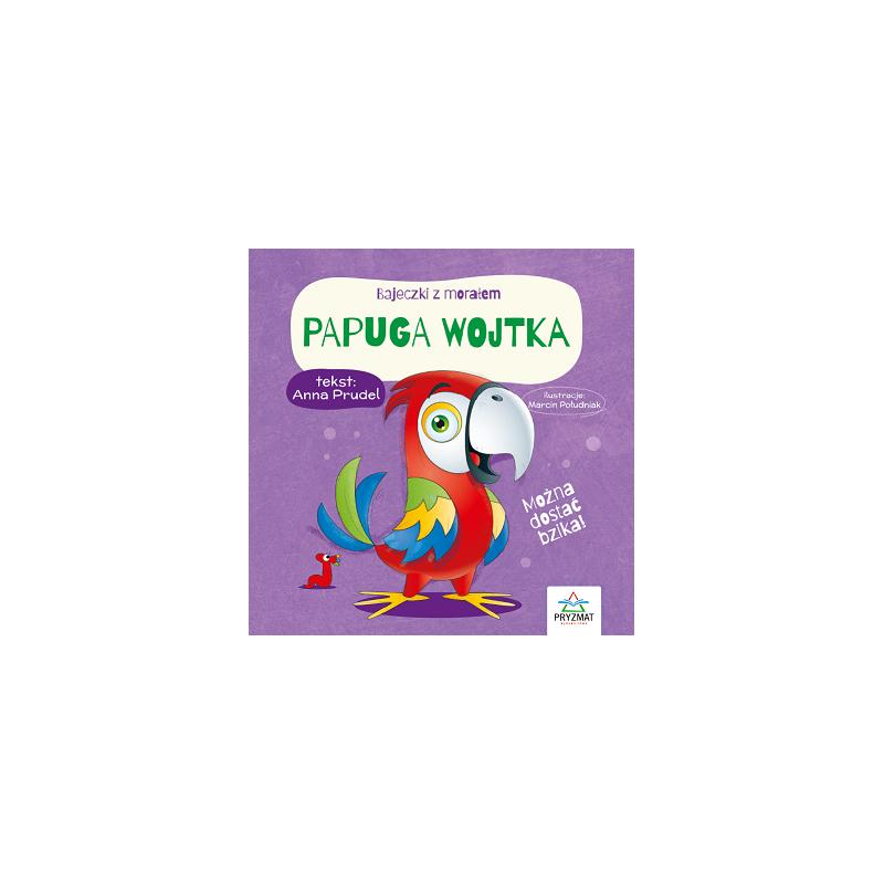 Bajeczki z morałem - Papuga Wojtka